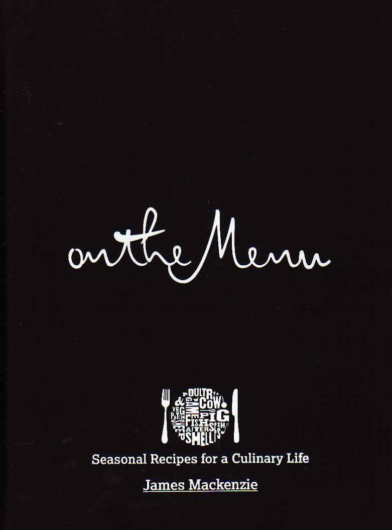 On the menu by james mackenzie book review by elizabethonfood on the menu contains a collection of 74 recipes of dishes that feature or have featured on the menu of the pipe and glass inn sciox Images